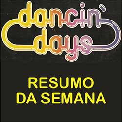 Dancin Days Resumo