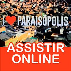 Assistir I Love Paraisópolis