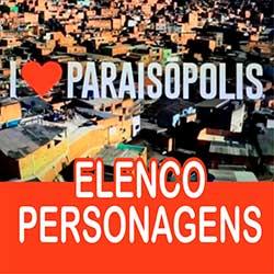 Elenco Personagens I Love Paraisópolis