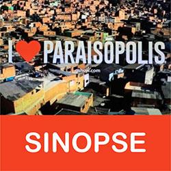 Sinopse I Love Paraisópolis