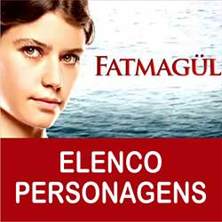 Fatmagul Elenco Personagens