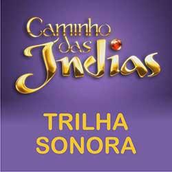 Músicas Trilha Sonora Caminho das Índias