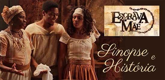 Sinopse História Escrava Mãe