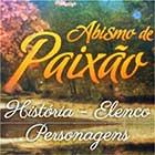 Abismo Paixão Elenco Personagens História