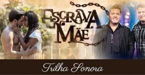 Trilha Sonora Escrava Mãe Músicas