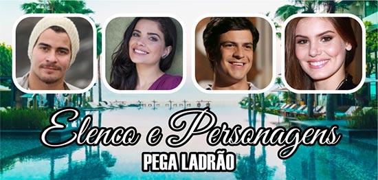 http://resumonovelasbr.com.br/wp-content/uploads/2016/12/pega-ladrao-elenco-personagens.jpg