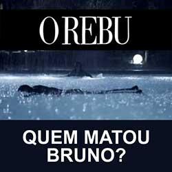 Quem Matou Bruno Rebu