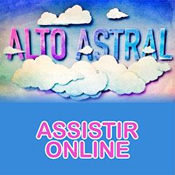 Assistir Alto Astral Online