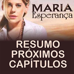 Resumo Maria Esperança Próximos Capítulos