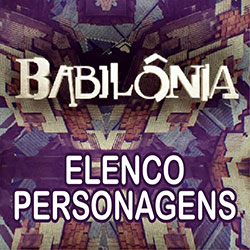 Elenco Personagens Babilônia