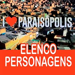 Elenco Personagens I Love Paraisópolis