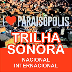Trilha Sonora Nacional Internacional I Love Paraisópolis