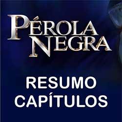 Resumo Novela Pérola Negra