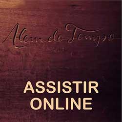 Assistir Novela Além do Tempo Online