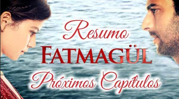 Resumo Próximos Capítulos Fatmagul