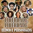 Liberdade Liberdade Elenco Personagens