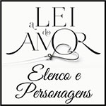 Elenco Personagens A Lei do Amor