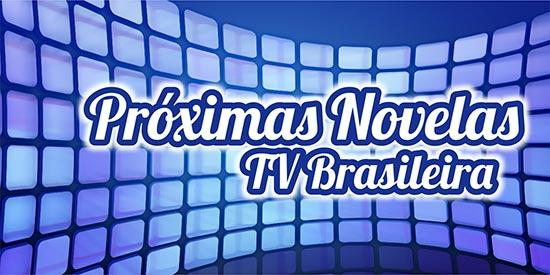 Próximas Novelas Globo SBT Record Band