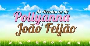 Resumo Aventuras Pollyanna João Feijão