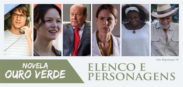 Elenco Personagens Novela Ouro Verde Band