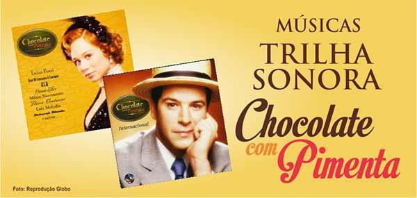 Músicas Trilha Sonora Chocolate com Pimenta Nacional Internacional