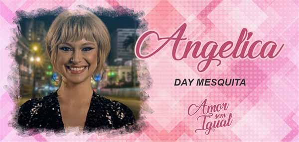Personagem Angélica Day Mesquita Amor Sem Igual