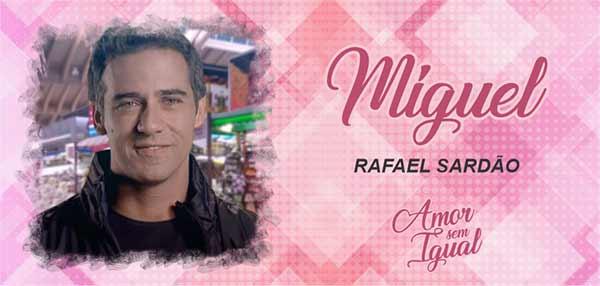 Personagem Miguel Amor Sem Igual Rafael Sardão