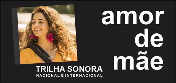 Músicas Trilha Sonora Novela Amor de Mãe