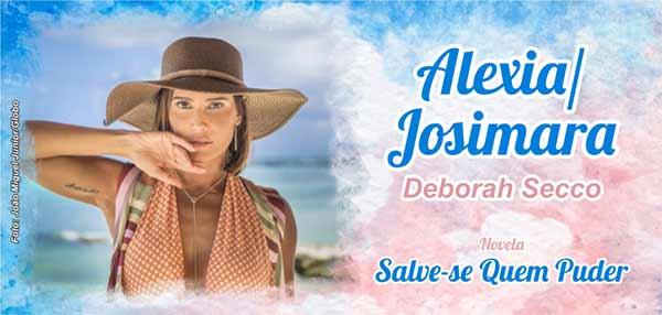 Personagem Alexia Josimara Deborah Secco Salve-se Quem Puder