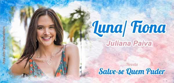 Personagem Luna Juliana Paiva Salve-se Quem Puder