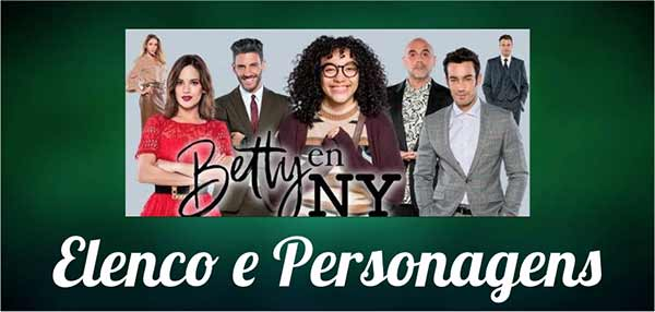 Elenco Personagens Betty A Feia em NY