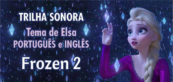 Tema Elsa Frozen 2 Trilha Sonora