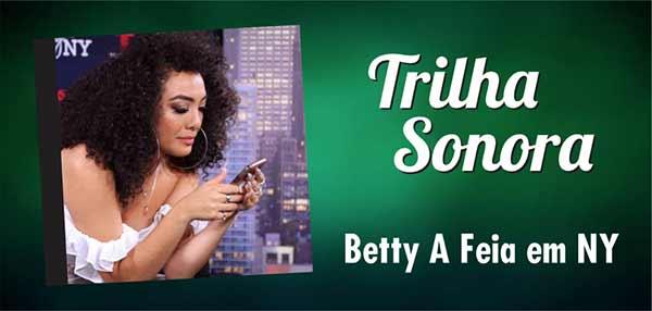 Músicas Trilha Sonora Betty A Feia em NY