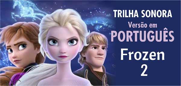 Trilha Sonora Frozen 2 Português