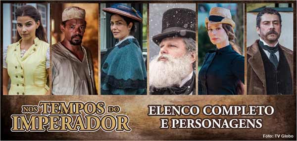 Elenco Completo Personagens Nos Tempos do Imperador