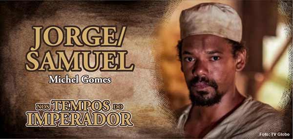 Personagem Jorge Samuel Novela Nos Tempos do Imperador