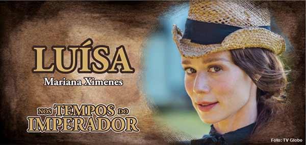 Personagem Luísa Nos Tempos do Imperador Mariana Ximenes