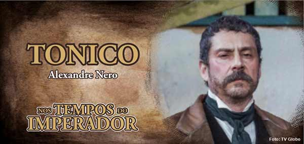 Personagem Tonico Nos Tempos do Imperador Alexandre Nero