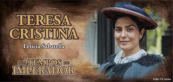 Personagem Teresa Cristina Nos Tempos do Imperador Letícia Sabatella