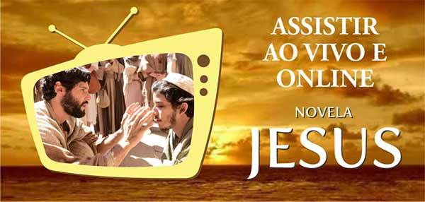Assistir Novela Jesus Ao Vivo Online