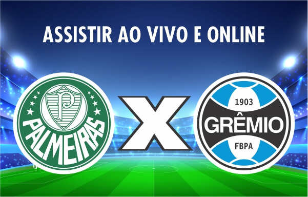 Assistir Palmeiras x Grêmio ao vivo e online