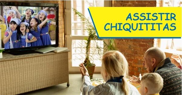 Quero assistir Chiquititas