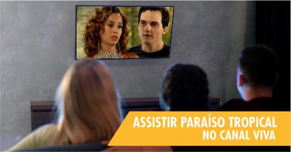 Assistir novela Paraíso Tropcial ao vivo online no Viva